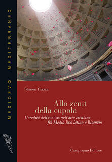 Criticalwinenotav.it Allo zenit della cupola. L'eredità dell'oculus nell'arte cristiana fra medio evo latino e Bisanzio Image