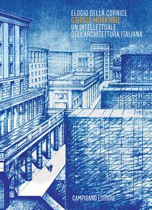 Filippodegasperi.it Elogio della cornice. Giorgio Muratore. Un intellettuale dell'architettura italiana Image