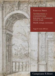 Rallydeicolliscaligeri.it Architettura e committenza intorno ai Gonzaga 1510-1560. Modelli, strategie, intermediari Image