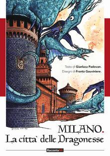 Premioquesti.it Milano. Città delle dragonesse. Ediz. illustrata Image