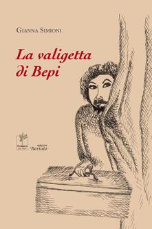 La valigetta di Bepi - Gianna Simioni - copertina