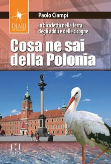 Cosa ne sai della Polonia. In bicicletta nella terra degli addii e delle cicogne.pdf