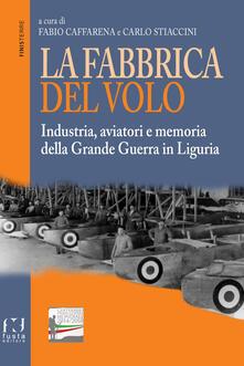 Tegliowinterrun.it La fabbrica del volo. Industria, aviatori e memoria della Grande Guerra in Liguria Image