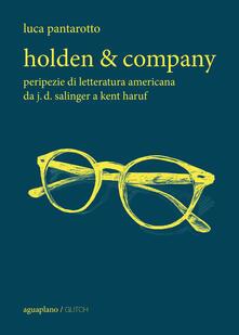 Equilibrifestival.it Holden & company. Peripezie di letteratura americana da J. D. Salinger a Kent Haruf Image