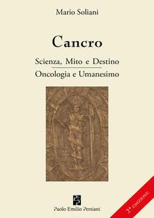 Cancro. Scienza, mito e destino. Oncologia e Umanesimo. Ediz. ampliata.pdf