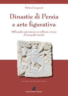 Dinastie di Persia e arte figurativa. Bibliografia ragionata per un millennio e mezzo di iconografie iraniche.pdf
