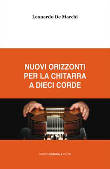 Nuovi orizzonti per la chitarra a dieci corde - Leonardo De Marchi - copertina