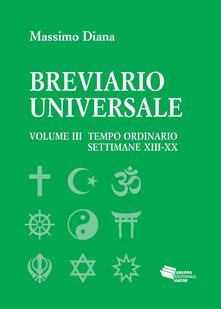 Camfeed.it Breviario universale. Vol. 3: tempo ordinario settimane XIII-XX, Il. Image