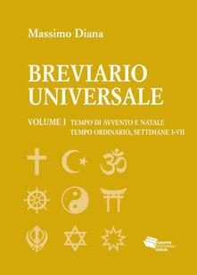 Breviario universale. Vol. 1: Tempo di Avvento e Natale. Tempo ordinario, settimane I-VII..pdf