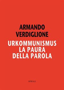 Urkommunismus. La paura della parola - Armando Verdiglione - ebook