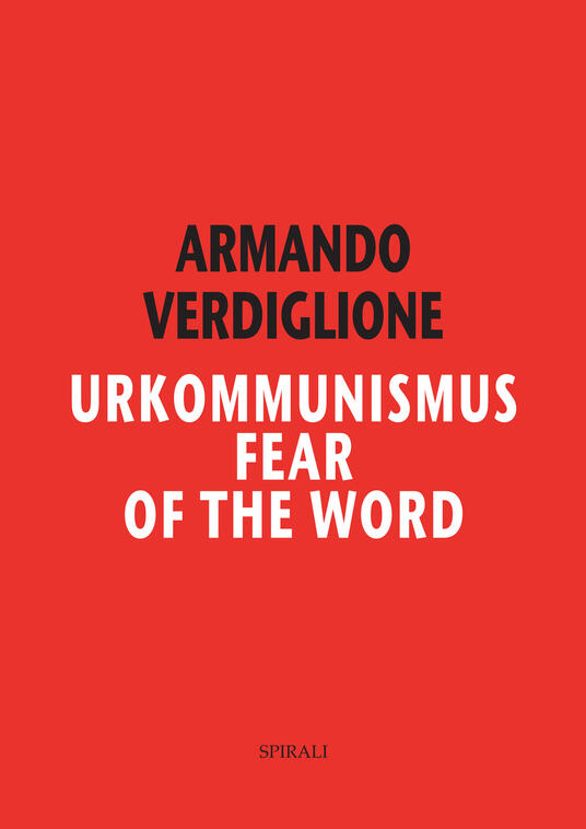 Urkommunismus. Fear of the Word