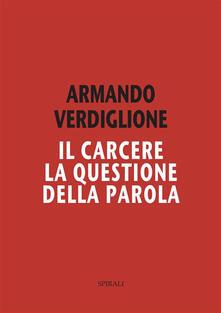 Il carcere. La questione della parola - Armando Verdiglione - ebook