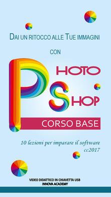 Fondazionesergioperlamusica.it Videocorso Photoshop base. 10 lezioni per imparare il software cc2017. Video didattico su supporto usb Image