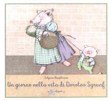Ilmeglio-delweb.it Un giorno nella vita di Dorotea Sgrunf. Ediz. a colori Image