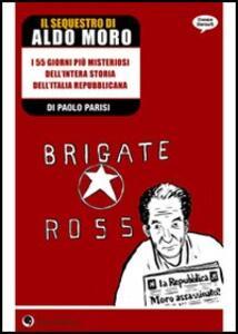 Il sequestro di Aldo Moro. Storie dagli anni di piombo - Paolo Parisi - copertina