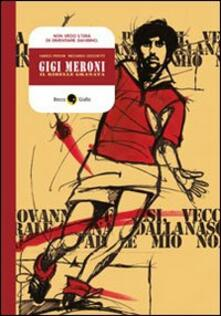 Winniearcher.com Gigi Meroni. Il ribelle granata Image
