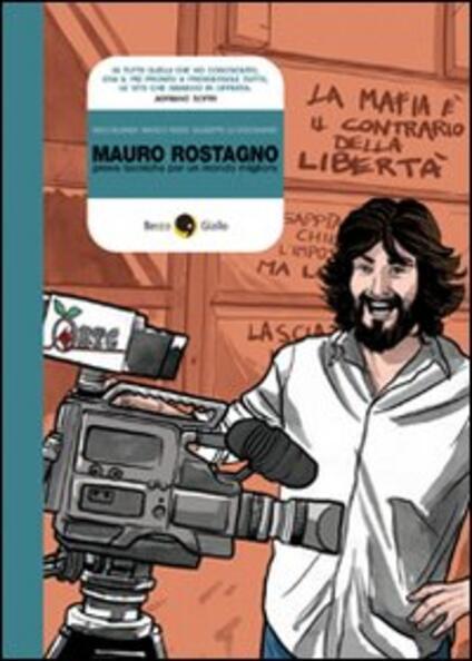 Mauro Rostagno. Prove tecniche per un mondo migliore - Nicolò Blunda,Marco Rizzo,Giuseppe Lo Bocchiaro - copertina