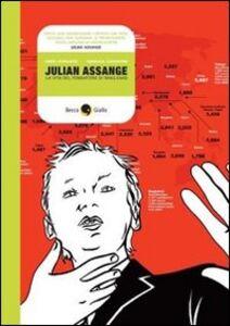 Foto Cover di Julian Assange & WikiLeaks, Libro di Gianluca Costantini,Dario Morgante, edito da Becco Giallo