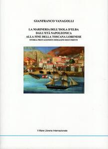Marineria dell'isola d'Elba. Dall'età napoleonica alla fine della Toscana lorenese