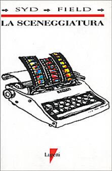La sceneggiatura. Il film sulla carta - Syd Field - copertina