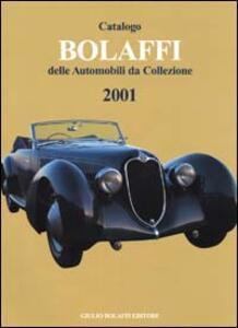 Catalogo Bolaffi delle Automobili da Collezione 2001