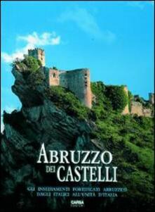Mercatinidinataletorino.it Abruzzo dei castelli. Gli insediamenti fortificati abruzzesi dagli italici all'unità d'Italia Image