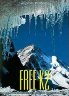 Listadelpopolo.it Free K2. La prima avventura in soccorso delle grandi montagne della terra Image