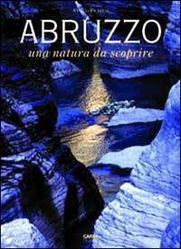 Abruzzo. Una natura da scoprire