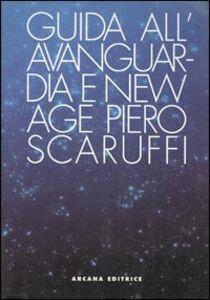 Guida all'avanguardia e alla New Age. Con compact disk
