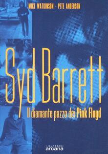 Syd Barrett. Il diamante pazzo dei Pink Floyd.pdf
