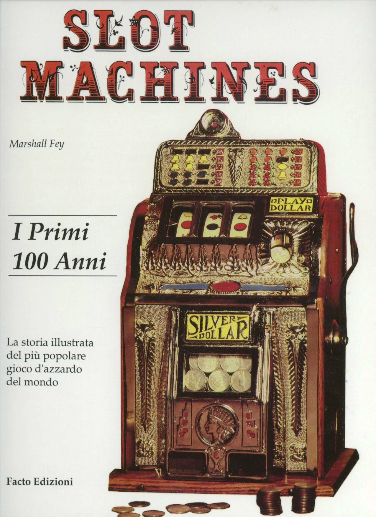 Slot machine. I primi 100 anni