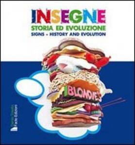 Insegne. Storia ed evoluzione. Ediz. italiana e inglese