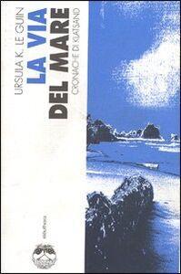 Libro La via del mare. Cronache di Klatsand Ursula K. Le Guin