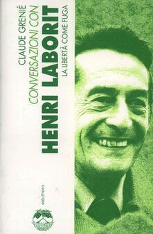 Winniearcher.com Conversazioni con Henri Laborit. La libertà come fuga Image