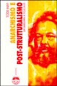 Anarchismo e post-strutturalismo. Da Bakunin a Foucault