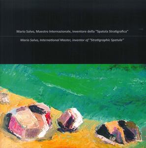 Mario Salvo. Maestro internazionale, inventore della «spatola stratigrafica»-Mario Salvo. International master, inventor of «stratigraphic spatula»