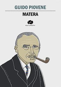 Matera. L'attrattiva dell'inverosimile - Piovene Guido - wuz.it
