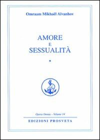 Amore e sessualità. Vol. 1