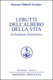 I frutti dellalbero della vita. La tradizione kabbalistica.pdf