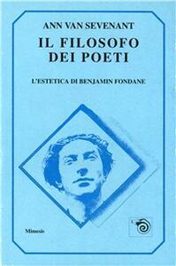 Il filosofo dei poeti. L'estetica di Benjamin Fondane