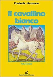 Il cavallino bianco. Fiabe irlandesi