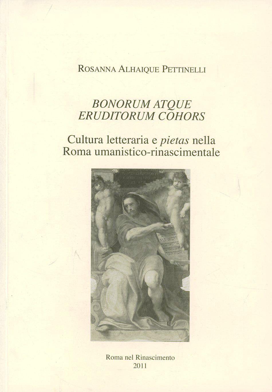 Bonorum atque eruditorum cohors. Cultura letteraria e pietas nella Roma umanistico-rinascimentale