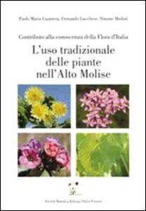 L' uso tradizionale delle piante nell'alto Molise. Contributo alla conoscenza della flora d'Italia