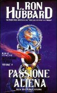 Missione terra. Vol. 4: Passione aliena.