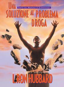 Una soluzione alla droga