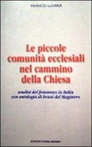 Le piccole comunità ecclesiali nel cammino della Chiesa. Analisi del fenomeno in Italia con antologia di brani del magistero