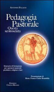 Pedagogia pastorale. Questa sconosciuta