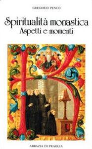 Spiritualità monastica. Aspetti e momenti