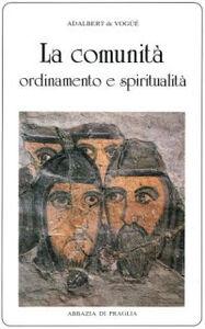 La comunità. Ordinamento e spiritualità