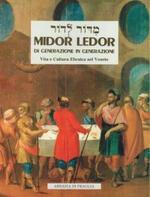 Midor Ledor. Di generazione in generazione. Vita e cultura ebraica nel Veneto